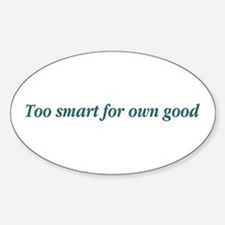 Too Smart Oval Decal