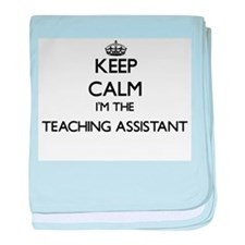 Keep calm I'm the Teaching Assistant baby blanket