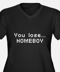 You Lose... Homeboy! Women's Plus Size V-Neck Dark