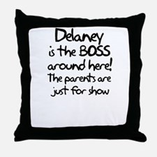 Delaney is the Boss Throw Pillow