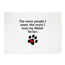 The More I Love My Welsh Terrier 5'x7'Area Rug