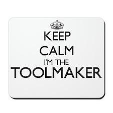 Keep calm I'm the Toolmaker Mousepad