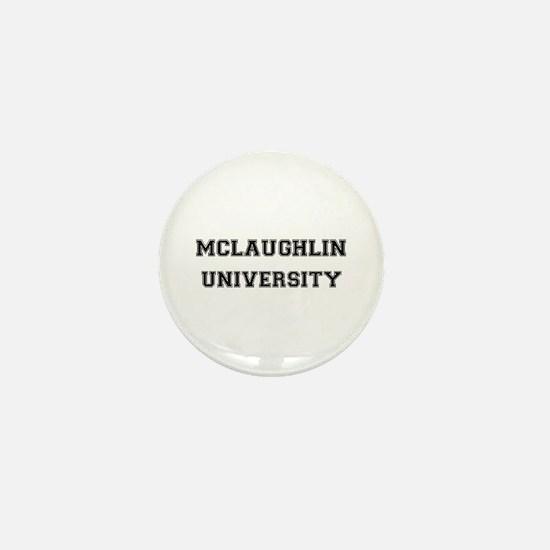 MCLAUGHLIN UNIVERSITY Mini Button