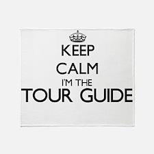 Keep calm I'm the Tour Guide Throw Blanket