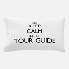 Keep calm I'm the Tour Guide Pillow Case