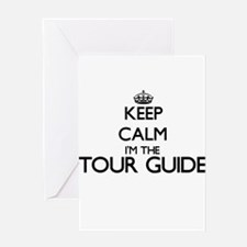 Keep calm I'm the Tour Guide Greeting Cards