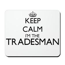 Keep calm I'm the Tradesman Mousepad