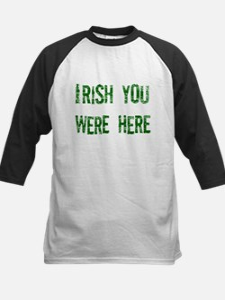 Irish you were here Kids Baseball Jersey
