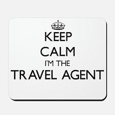 Keep calm I'm the Travel Agent Mousepad