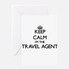 Keep calm I'm the Travel Agent Greeting Cards