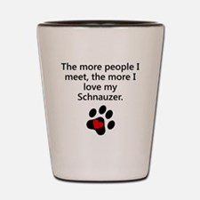 The More I Love My Schnauzer Shot Glass