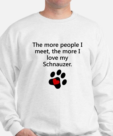 The More I Love My Schnauzer Sweatshirt