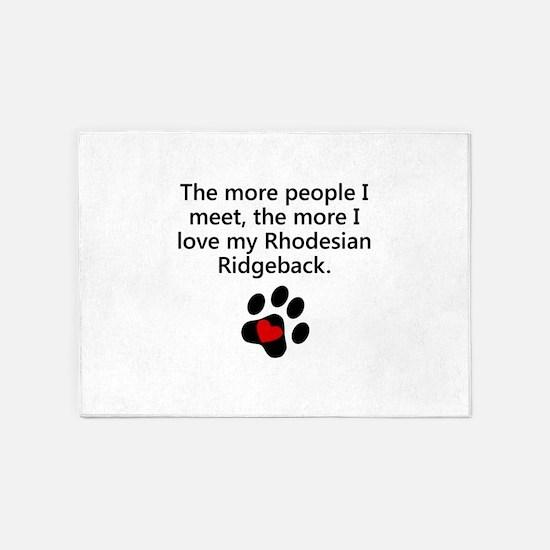 The More I Love My Rhodesian Ridgeback 5'x7'Area R
