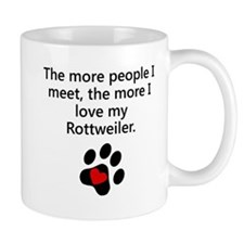 The More I Love My Rottweiler Mugs