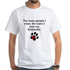 The More I Love My Rottweiler T-Shirt