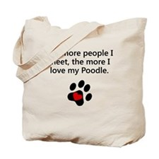 The More I Love My Poodle Tote Bag