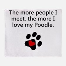 The More I Love My Poodle Throw Blanket