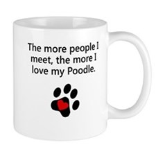 The More I Love My Poodle Mugs