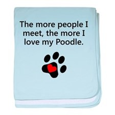 The More I Love My Poodle baby blanket