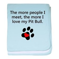 The More I Love My Pit Bull baby blanket