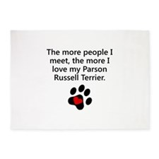 The More I Love My Parson Russell Terrier 5'x7'Are