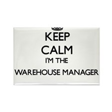 Keep calm I'm the Warehouse Manager Magnets