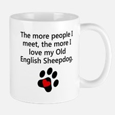 The More I Love My Old English Sheepdog Mugs