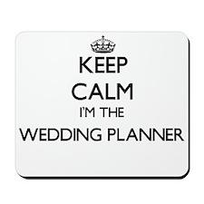 Keep calm I'm the Wedding Planner Mousepad