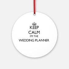 Keep calm I'm the Wedding Planner Ornament (Round)