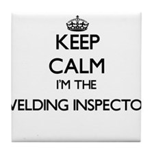 Keep calm I'm the Welding Inspector Tile Coaster