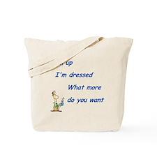 I'm Up I'm Dressed Tote Bag