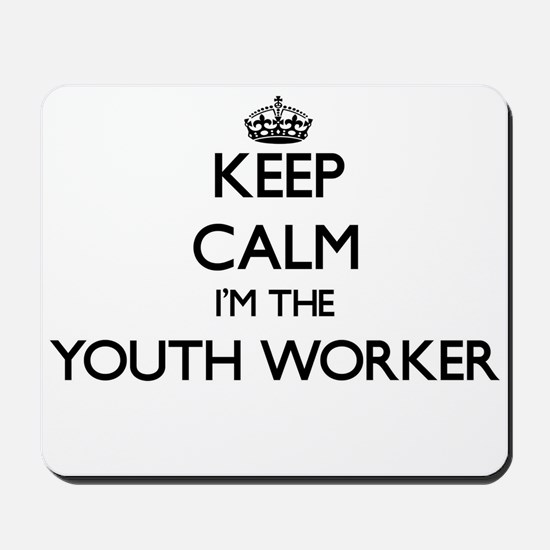 Keep calm I'm the Youth Worker Mousepad
