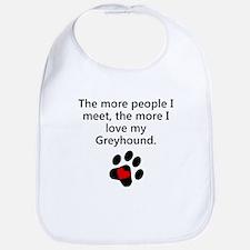 The More I Love My Greyhound Bib