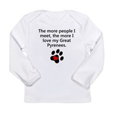 The More I Love My Great Pyrenees Long Sleeve T-Sh