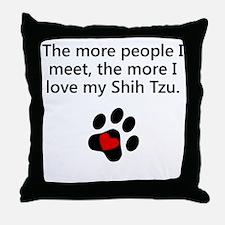 The More I Love My Shih Tzu Throw Pillow
