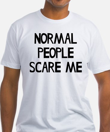 Normal People Scare Me Humor Shirt