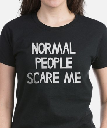 Normal People Scare Me Humor Women's Dark T-Shirt
