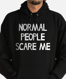 Normal People Scare Me Humor Hoodie