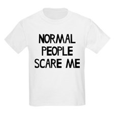 Normal People Scare Me Humor T-Shirt