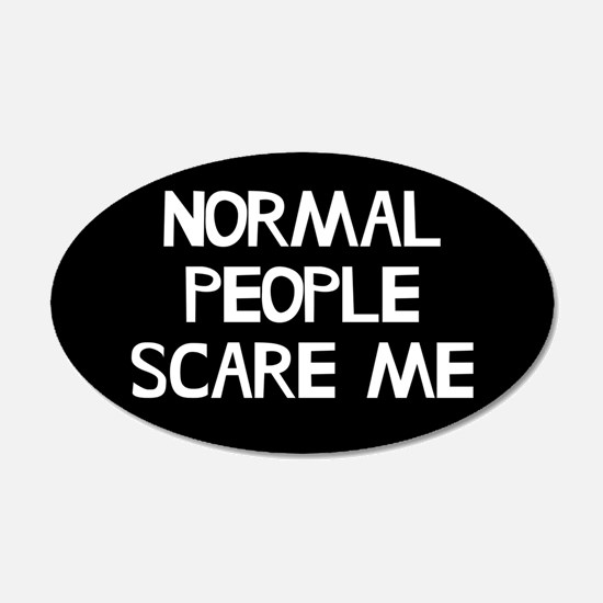 Normal People Scare Me Humor Wall Sticker