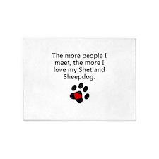 The More I Love My Shetland Sheepdog 5'x7'Area Rug