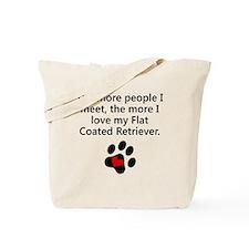 The More I Love My Flat-Coated Retriever Tote Bag