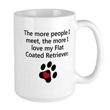 The More I Love My Flat-Coated Retriever Mugs