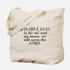 Joshua 24:15 - Serve the Lord Tote Bag