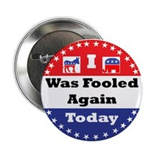 "Fooled Again Voter 2.25"" Button (10 Pack)"