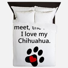 The More I Love My Chihuahua Queen Duvet