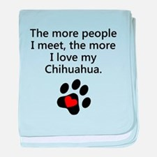 The More I Love My Chihuahua baby blanket
