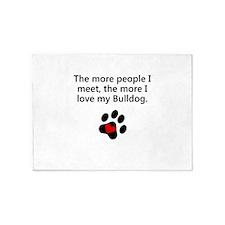 The More I Love My Bulldog 5'x7'Area Rug