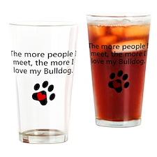 The More I Love My Bulldog Drinking Glass