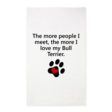 The More I Love My Bull Terrier 3'x5' Area Rug